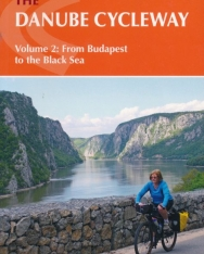 Mike Wells: The Danube Cycleway Volume 2: From Budapest to the Black Sea