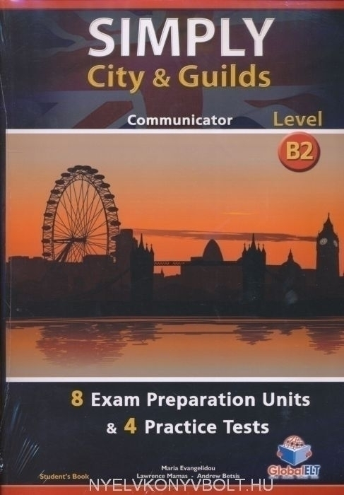 Simply City & Guilds Level B2 Communicator Student's Book - 8 Exam Preparation Units & 4 Practice Tests Self-study edition