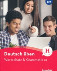 Deutsch Üben: Wortschatz & Grammatik C2