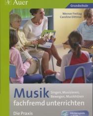 Musik fachfremd unterrichten - die Praxis 3/4: Singen, Musizieren, Bewegen, Musikhören