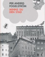 Per Anders Fogelström: Minns du den stad (Stadserien del 3)
