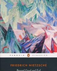 Friedrich Nietzsche: Beyond Good and Evil