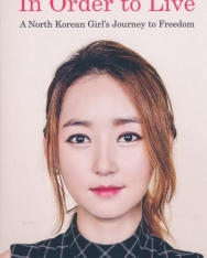 Yeonmi Park: In Order to Live - A North Korean Girl's Journey to Freedom