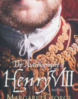 Margaret George: The Autobiography Of Henry VIII