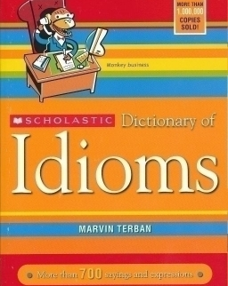 Scholastic Dictionary of Idioms - More than 700 sayings and expressions (American English)