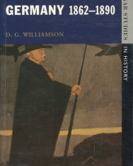 D. G. Williamson: Bismarck and Germany 1862-90