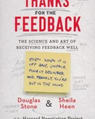 Douglas Stone, Sheila Heen: Thanks for the Feedback