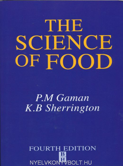 K. B. Sherrington and P. M. Gaman: The Science of Food