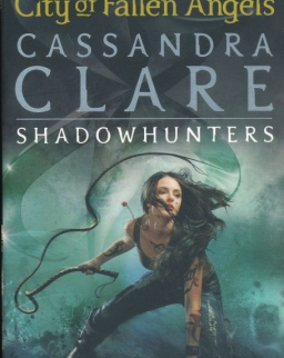 Cassandra Clare: City of Fallen Angels (The Mortal Instruments Book 4)