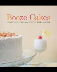 Booze Cakes - Confections Spiked with Spirits, Wine, and Beer
