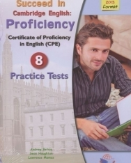 Succeed in Cambridge English Proficiency CPE (2013 format) Student's Book - 8 Practice Tests with MP3 CD, Self-Study Guide and Answer Key