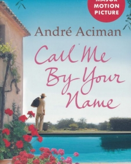 Andre Aciman: Call Me By Your Name