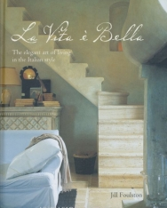 La Vita é Bella: The elegant art of living in the Italian style