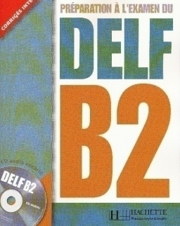 Préparation a l'examen du DELF B2 Livre + Audio CD