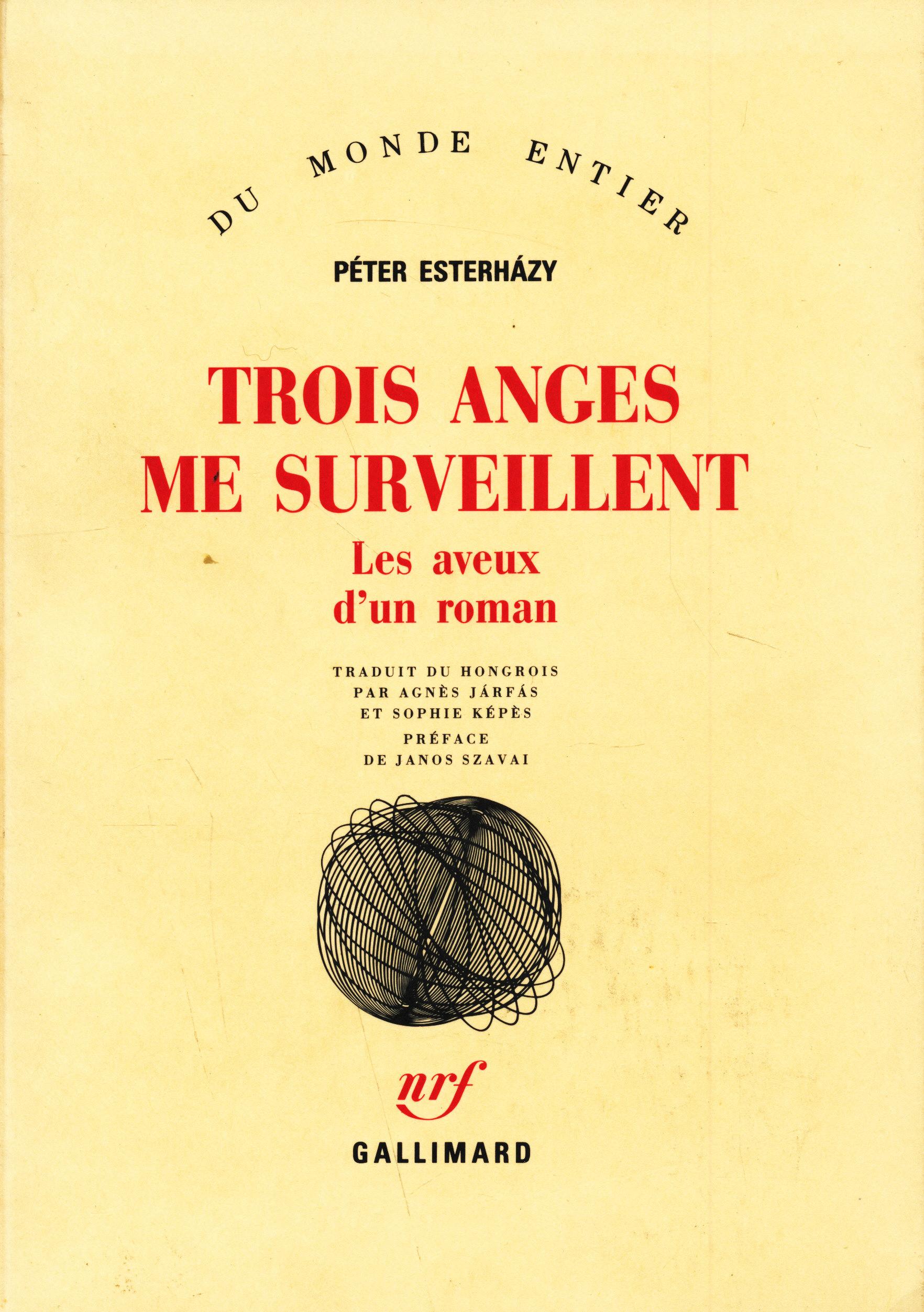 Esterházy Péter: Trois anges me surveillent (Termelési-regény francia nyelven)