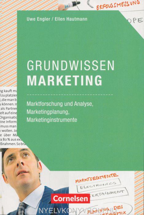 Grundwissen Marketing: Marktforschung und Analyse, Marketingplanung, Marketinginstrumente