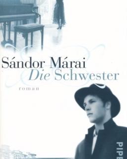 Márai Sándor: Die Schwester (A nővér német nyelven)