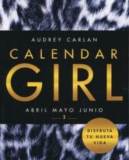 Audrey Carlan: Calendar Girl 2 - Abril, Mayo, Junio
