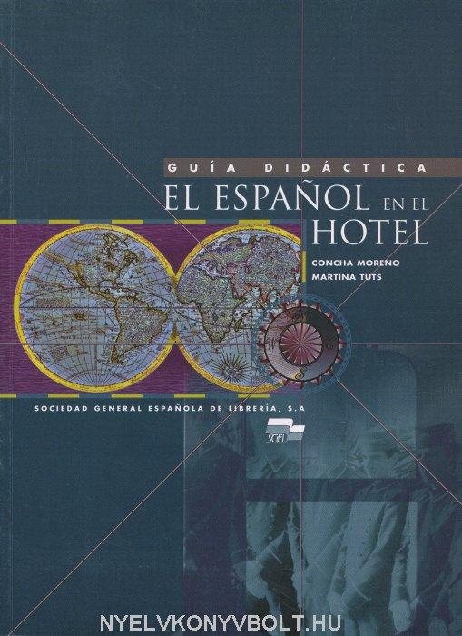 El Espanol en el Hotel Guia Didactica