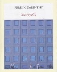 Karinthy Ferenc: Metrópolis