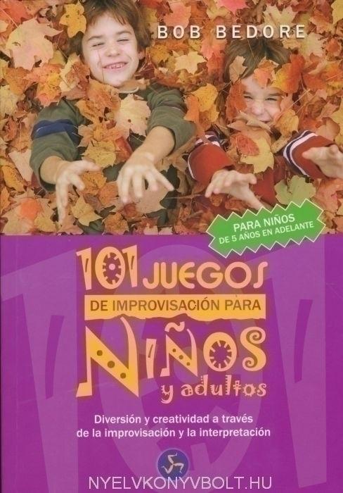 101 Juegos de Improvisación para Ninos y Adultos