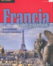 Francia szóbeli gyakorlatok - Érettségizőknek és nyelvvizsgázóknak