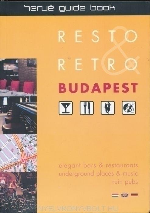Resto and retro Budapest - Elegant bars & restaurants, underground places & music ruin pubs