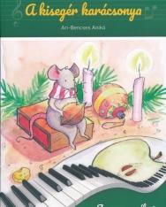 Ari-Bencses Anikó: A kisegér karácsonya - Zongoramesék 2.
