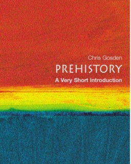 Chris Gosden: Prehistory - A Very Short Introduction