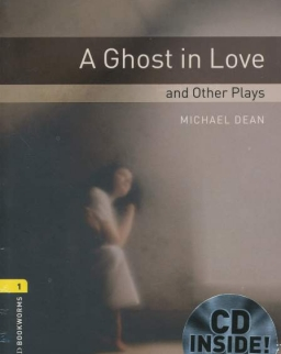 A Ghost in Love and other Plays with Audio CD - Oxford Bookworms Library Level 1