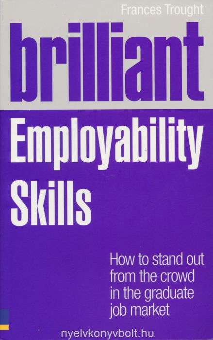 Brilliant Employability Skills - How to stand out from crowd in the graduate job market