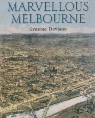 Graeme Davison: The Rise and Fall of Marvellous Melbourne
