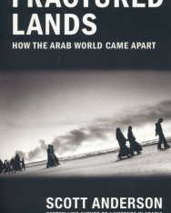 Scott Anderson: Fractured Lands - How the Arab World Came Apart