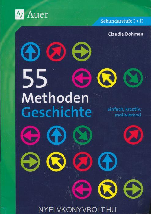 55 Methoden Geschichte: einfach, kreativ, motivierend