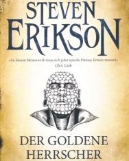 Steven Erikson: Der Goldene Herrscher