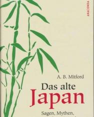 A. B. Mitford: Das alte Japan, Sagen, Mythen, Märchen, Bräuche