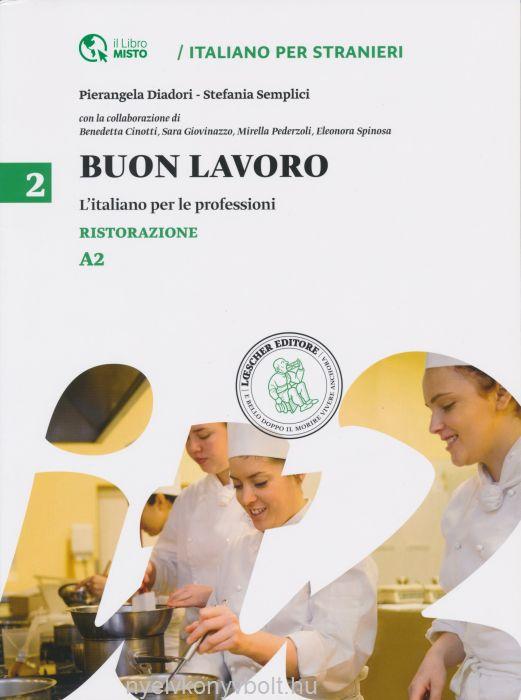 Buon Lavoro 2 - Ristorazione - L'italiano per le professioni - Livello A2