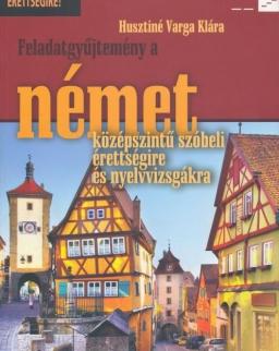 Feladatgyűjtemény a német középszintű szóbeli érettségire és nyelvvizsgákra
