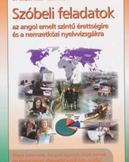 Szóbeli Feladatok az Angol Emelt Szintű Érettségi és a Nemzetközi Nyelvvizsgákra