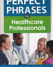 Perfect Phrases for Healthcare Professionals