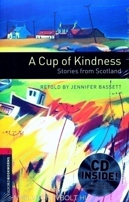 A Cup of Kindness - Stories from Scotland with Audio CD - Oxford Bookworms Library Level 3