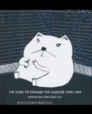 Miriam Elia:The Diary of Edward the Hamster, 1990 to 1990