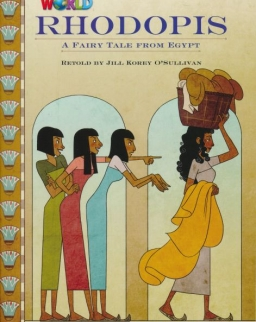 Our World Reader: Rhodopis - A Fairy Tale from Egypt