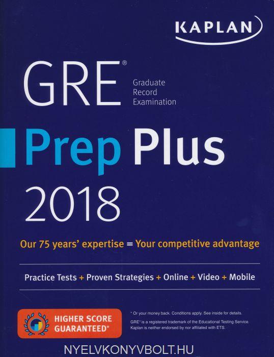 Gre Prep Plus 2018: Practice Tests + Proven Strategies + Online + Mobile + Video + Moblie (Kaplan Test Prep)