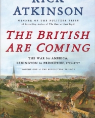 Rick Atkinson: The British Are Coming - The War for America, Lexington to Princeton, 1775-1777