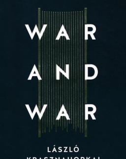 Krasznahorkai László:War and War (Háború és háború angol nyelven)