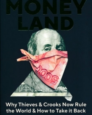 Oliver Bullough: Moneyland: Why Thieves And Crooks Now Rule The World And How To Take It Back