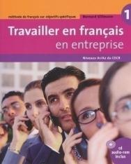 Travailler en français en entreprise 1 - Méthode de français sur objectifs spécifique A1/A2 Livre + CD audio-rom