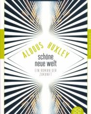 Aldous Huxley: Schöne Neue Welt: Ein Roman der Zukunft