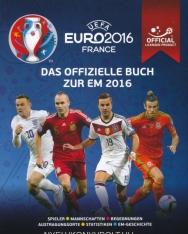 UEFA EURO 2016 FRANCE: Das offizielle Buch zur EM 2016